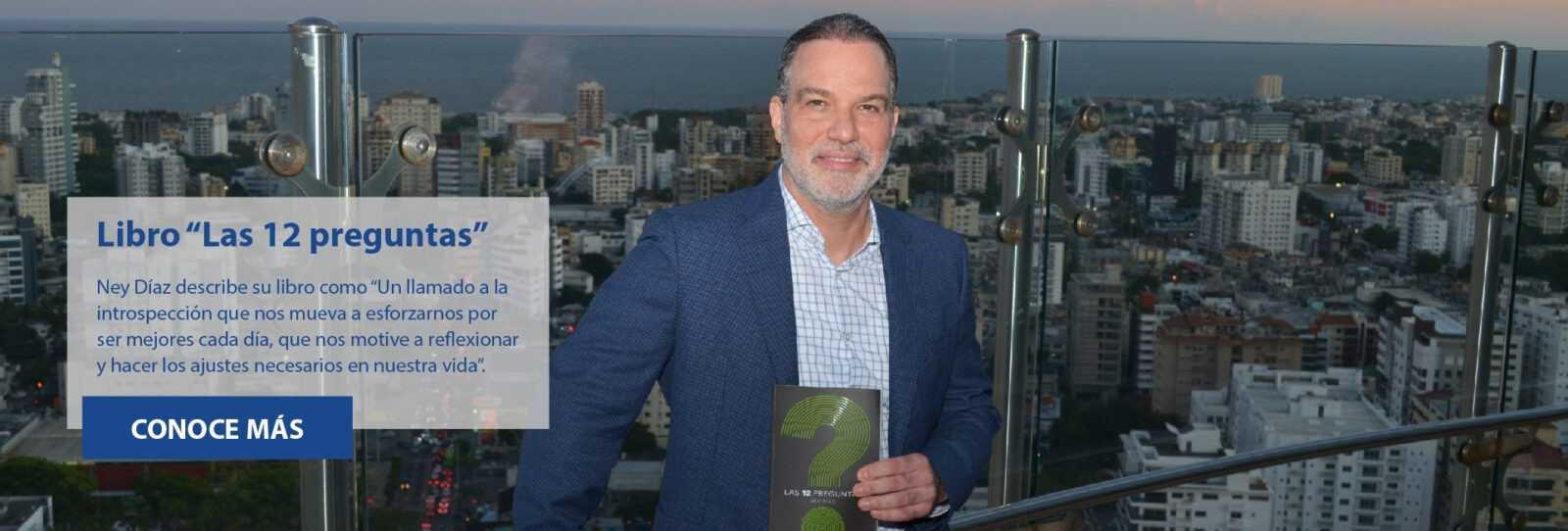 Ney Díaz autor del libro Las 12 preguntas, una lista de verificación para quienes desean superarse y ser mejores personas.